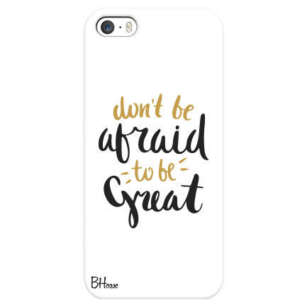 Dont Be Afraid To Be Great Case Iphone Se5s on belkin iphone charger