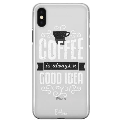 Coffee Is Good Idea Case iPhone X/XS