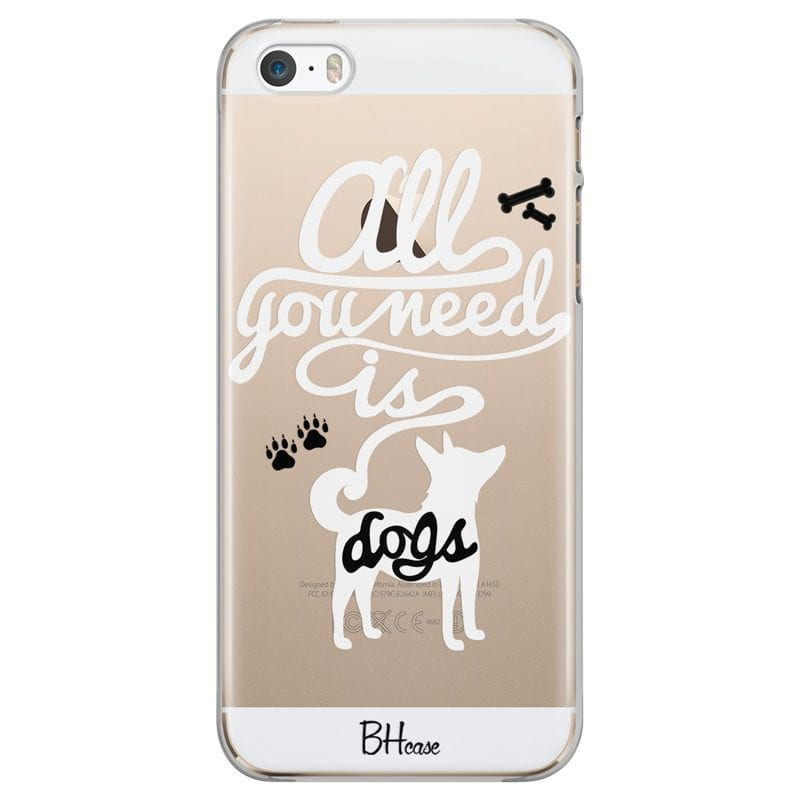 All You Need Is Dogs Case iPhone SE/5S