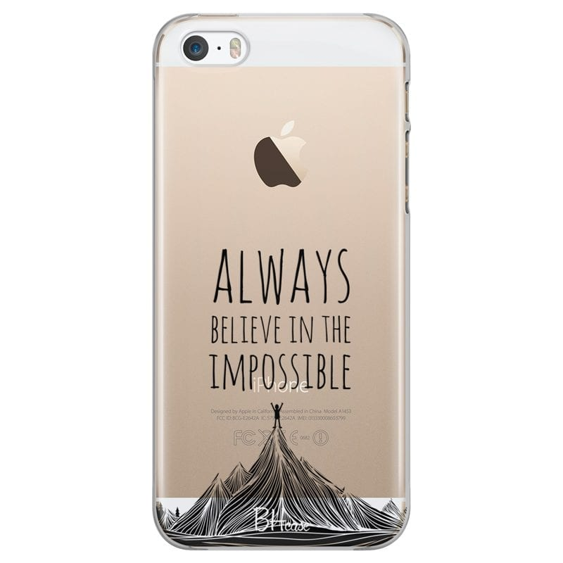 Always Believe In The Impossible Case iPhone SE/5S
