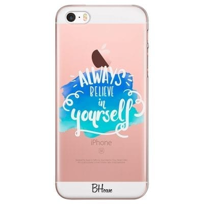 Always Believe In Yourself Case iPhone SE/5S