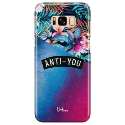 Anti-You Case Samsung S8 Plus