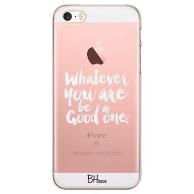 Be A Good One Case iPhone SE/5S
