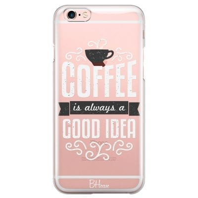 Coffee Is Good Idea Case iPhone 6 Plus/6S Plus