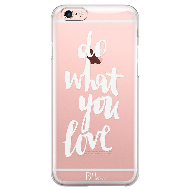 Do What You Love Case iPhone 6/6S