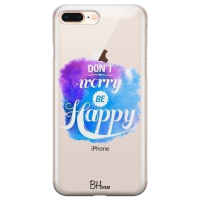 Don't Worry Be Happy Case iPhone 7 Plus/8 Plus