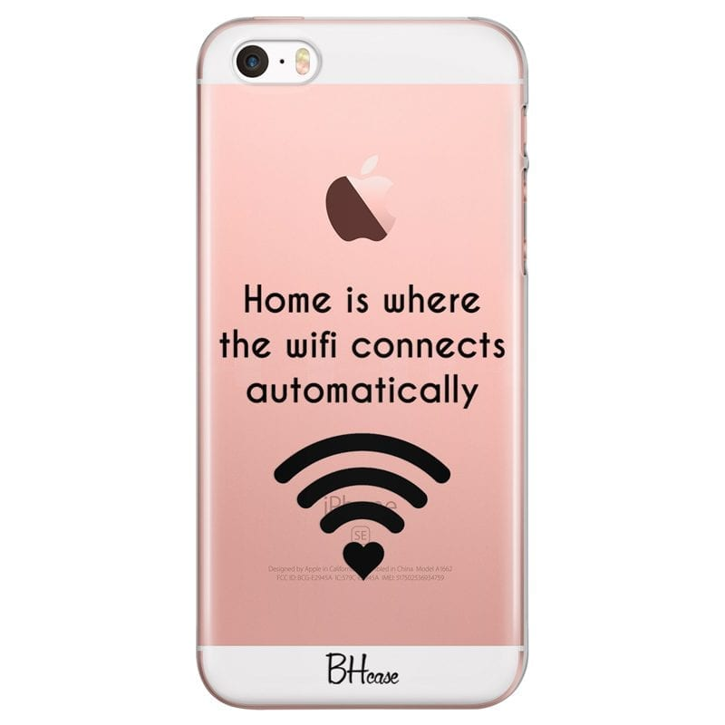 Home Is Where The Wifi Connects Automatically Case iPhone SE/5S