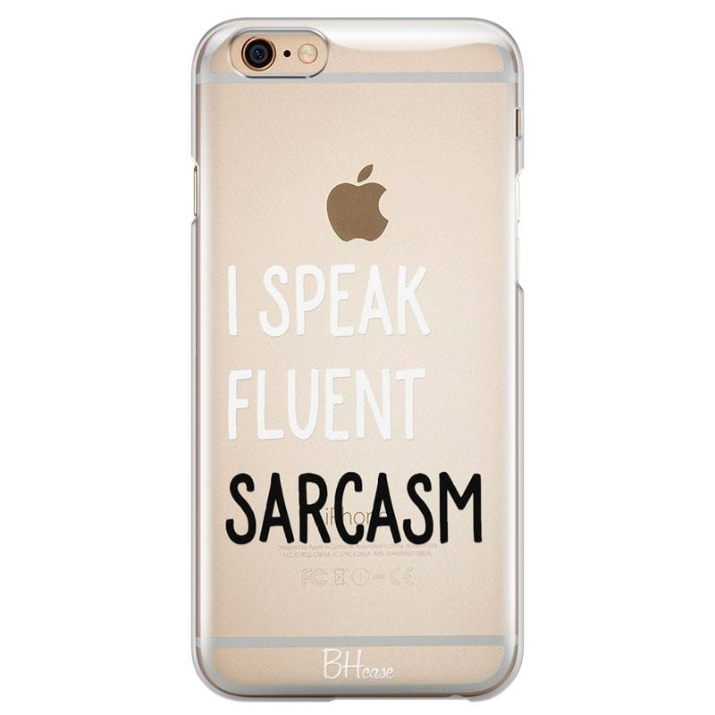 I Speak Fluent Sarcasm Case iPhone 6 Plus/6S Plus