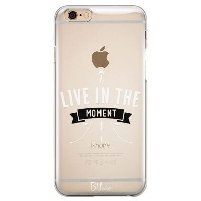 Live In The Moment Case iPhone 6 Plus/6S Plus