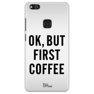 Ok But First Coffee Case Huawei P10 Lite