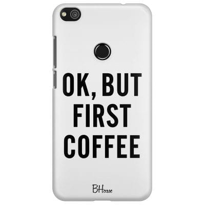 Ok But First Coffee Case Huawei P8 Lite