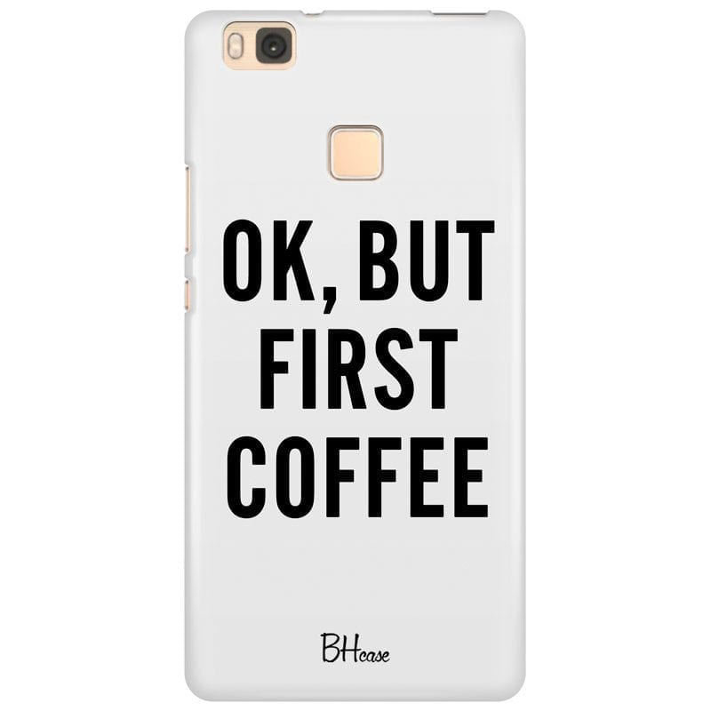 Ok But First Coffee Case Huawei P9 Lite