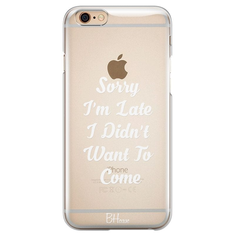 Sorry I Am Late Case iPhone 6 Plus/6S Plus