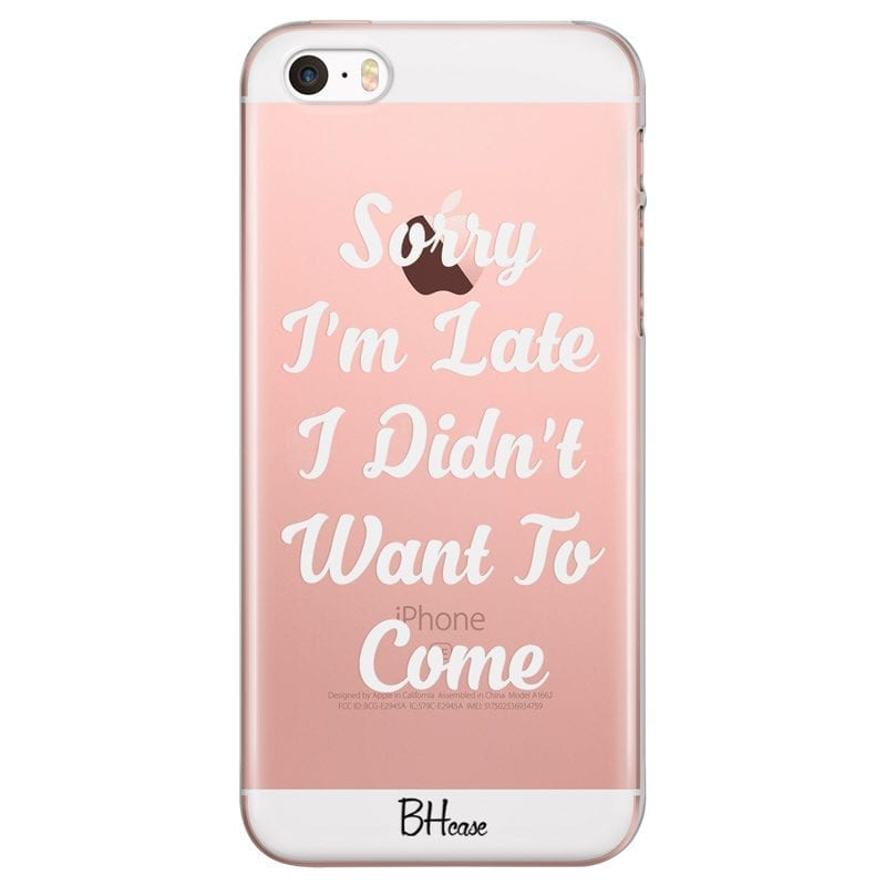 Sorry I Am Late Case iPhone SE/5S