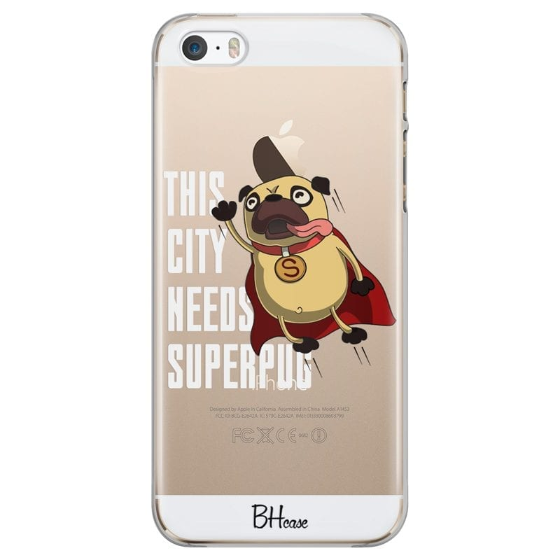 This City Needs Superpug Case iPhone SE/5S