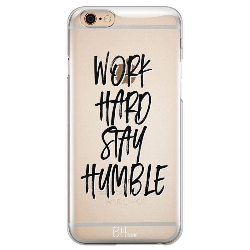 Work Hard Stay Humble Case iPhone 6/6S