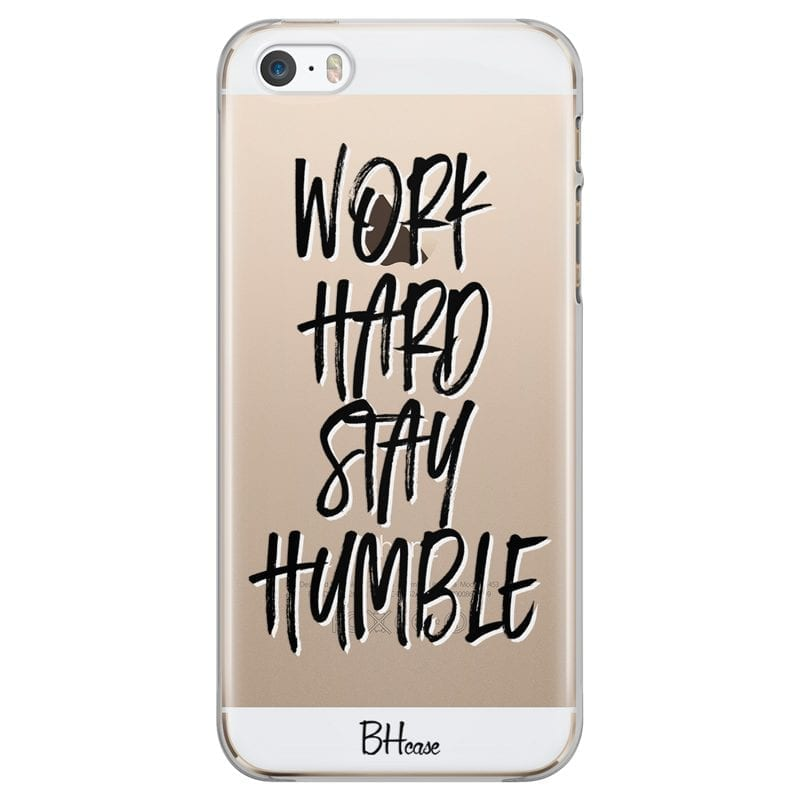 Work Hard Stay Humble Case iPhone SE/5S