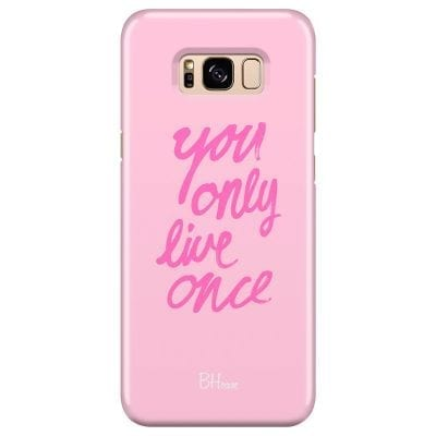 You Only Live Once Case Samsung S8 Plus