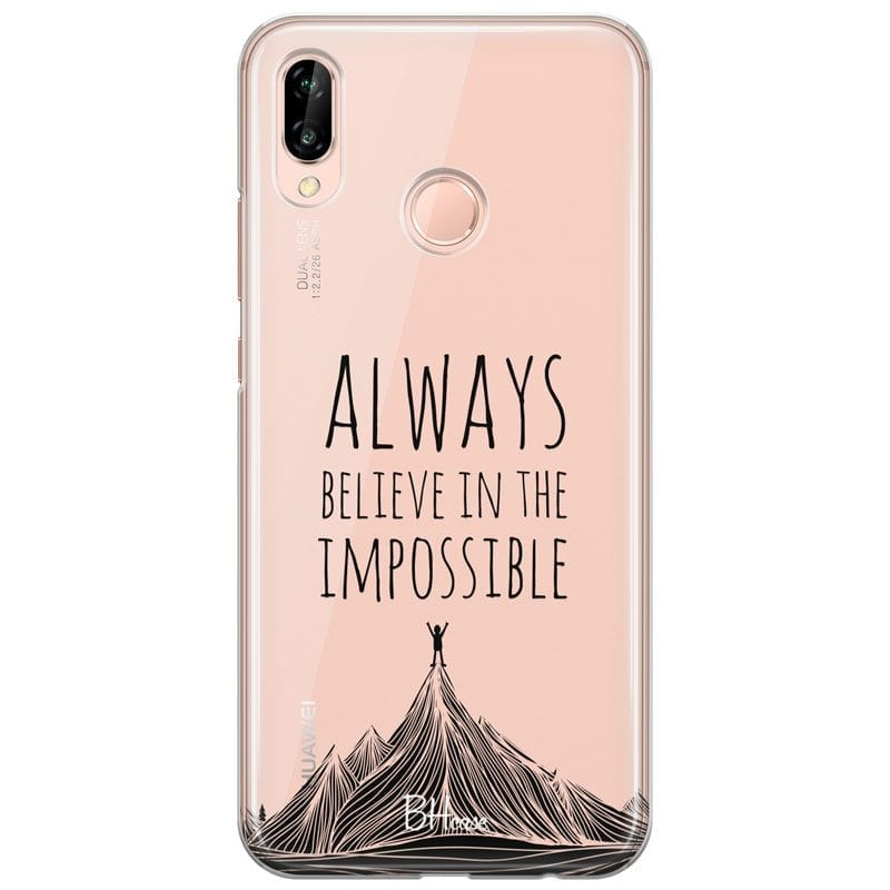 Always Believe In The Impossible Case Huawei P20 Lite