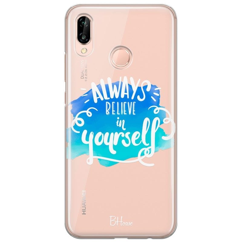 Always Believe In Yourself Case Huawei P20 Lite