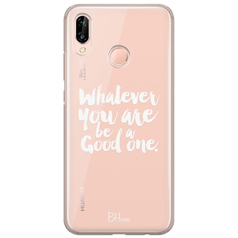 Be A Good One Case Huawei P20 Lite