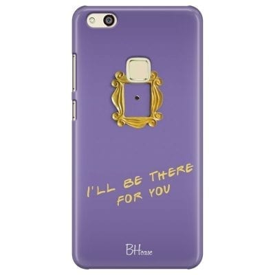 Friends Ill Be There For You Case Huawei P10 Lite