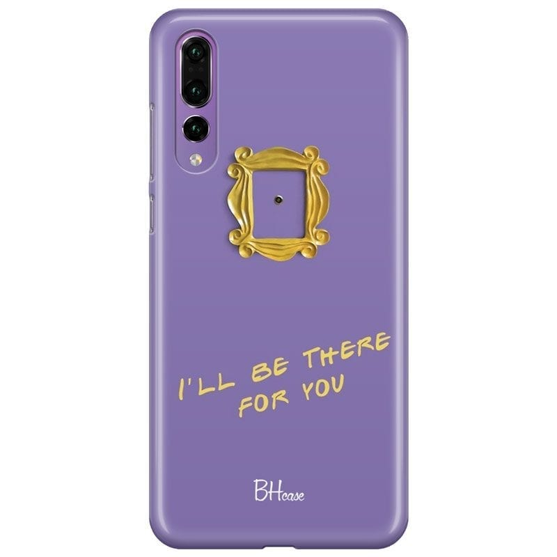 Friends Ill Be There For You Case Huawei P20 Pro