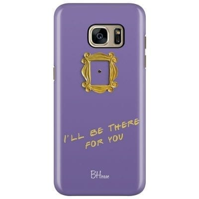 Friends Ill Be There For You Case Samsung S7 Edge
