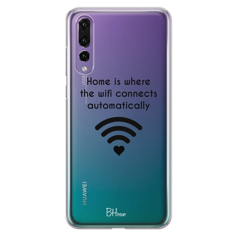Home Is Where The Wifi Connects Automatically Case Huawei P20 Pro