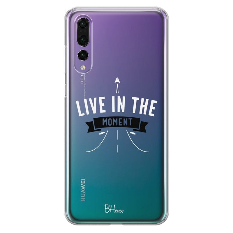 Live In The Moment Case Huawei P20 Pro