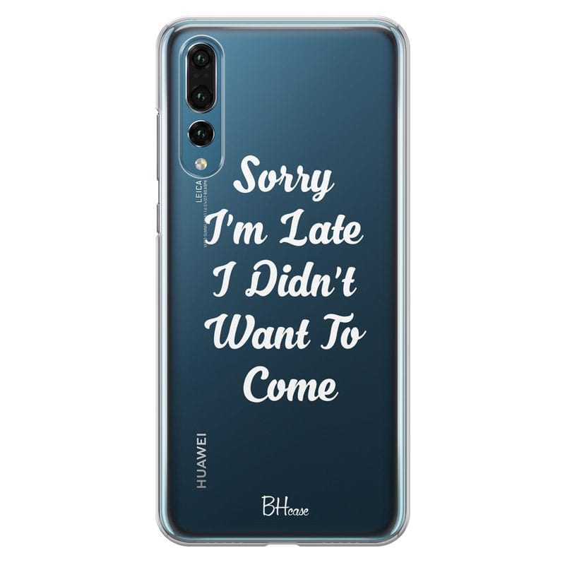 Sorry I Am Late Case Huawei P20 Pro