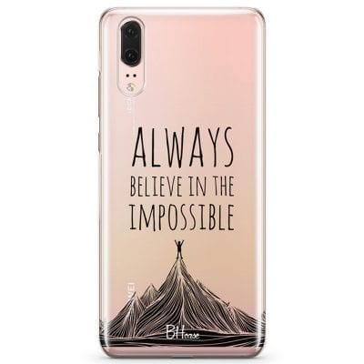 Always Believe In The Impossible Case Huawei P20