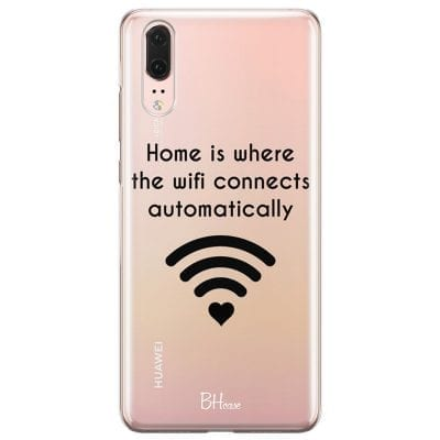 Home Is Where The Wifi Connects Automatically Case Huawei P20