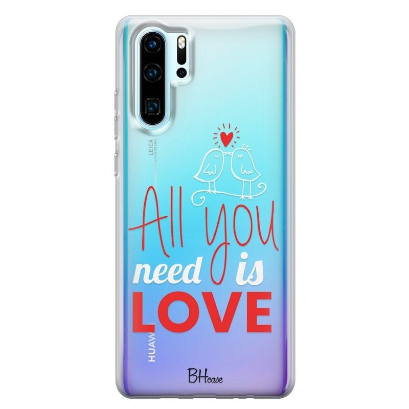 All You Need Is Love Case Huawei P30 Pro