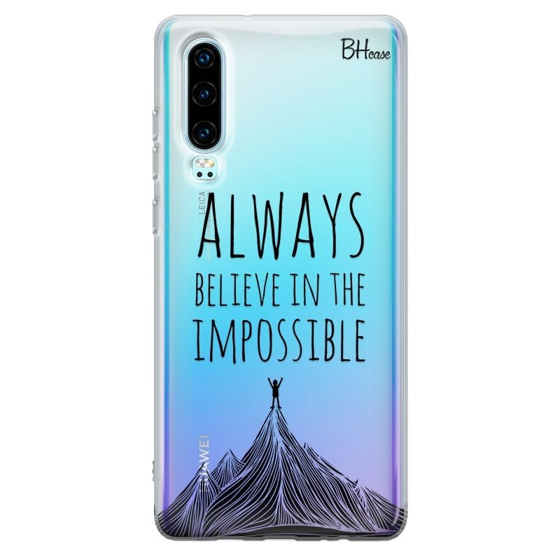 Always Believe In The Impossible Case Huawei P30