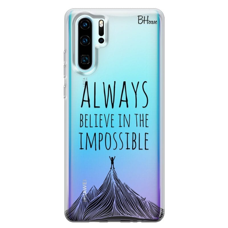 Always Believe In The Impossible Case Huawei P30 Pro