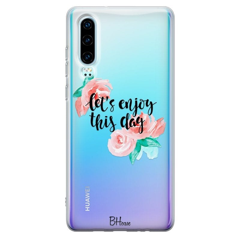 Let's Enjoy This Day Case Huawei P30