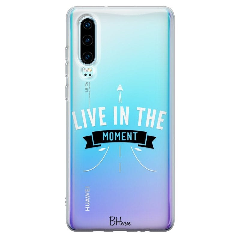 Live In The Moment Case Huawei P30