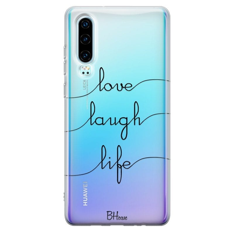 Love Laugh Life Case Huawei P30