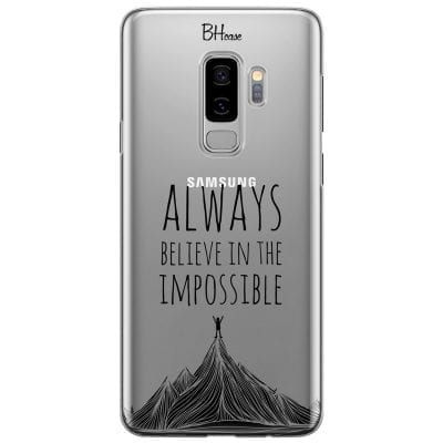 Always Believe In The Impossible Case Samsung S9 Plus