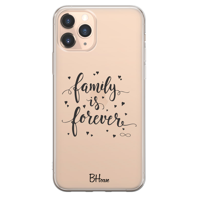 Family Is Forever Case iPhone 11 Pro Max