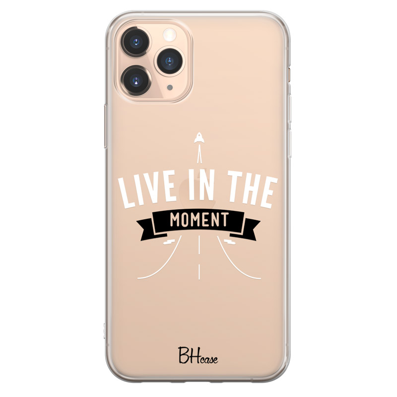 Live In The Moment Case iPhone 11 Pro Max