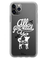 All You Need Is Dogs Case iPhone 11 Pro Max