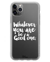 Be A Good One Case iPhone 11 Pro Max