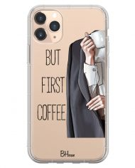 Coffee First Case iPhone 11 Pro Max